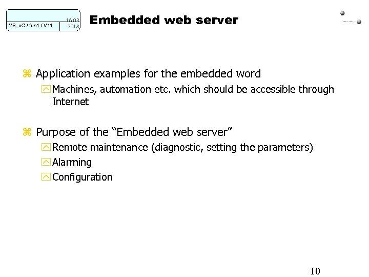 MS_u. C / fue 1 / V 11 16. 03. 2018 Embedded web server