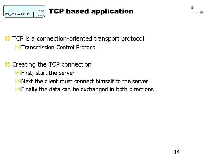 MS_u. C / fue 1 / V 11 16. 03. 2018 TCP based application
