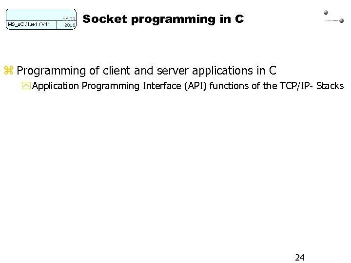 MS_u. C / fue 1 / V 11 16. 03. 2018 Socket programming in