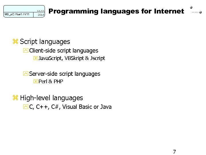 MS_u. C / fue 1 / V 11 16. 03. 2018 Programming languages for
