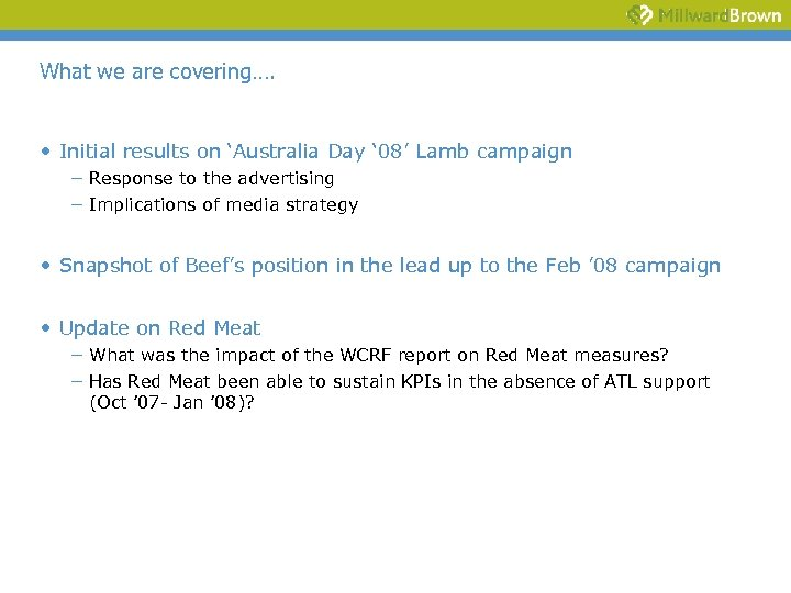 What we are covering…. • Initial results on 'Australia Day ' 08' Lamb campaign