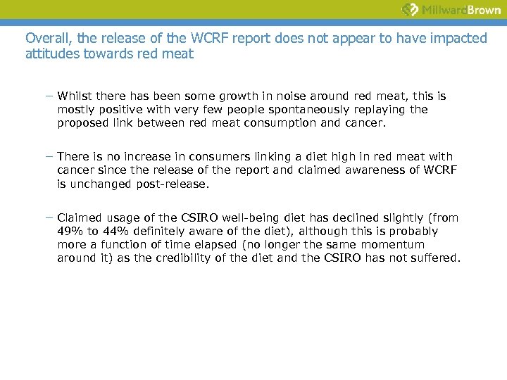 Overall, the release of the WCRF report does not appear to have impacted attitudes