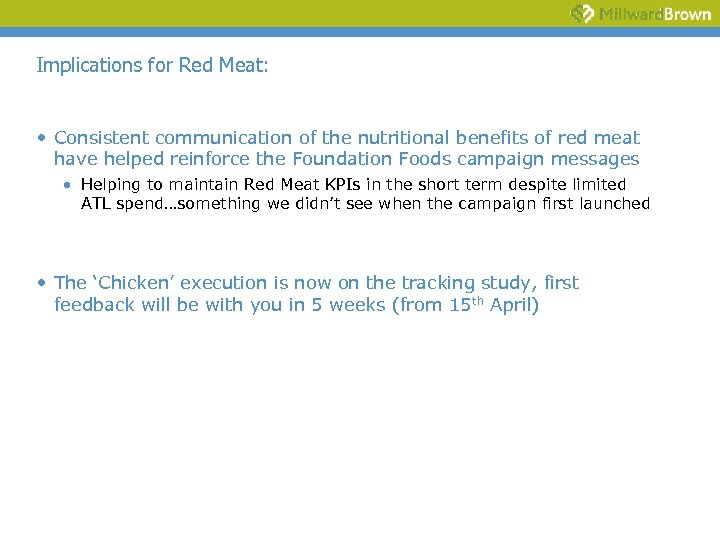 Implications for Red Meat: • Consistent communication of the nutritional benefits of red meat