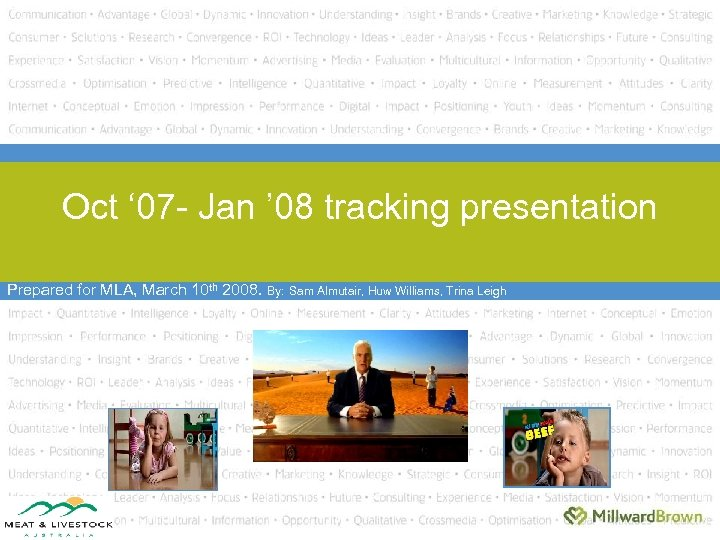 Oct ' 07 - Jan ' 08 tracking presentation Prepared for MLA, March 10