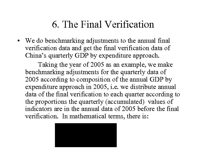 6. The Final Verification • We do benchmarking adjustments to the annual final verification