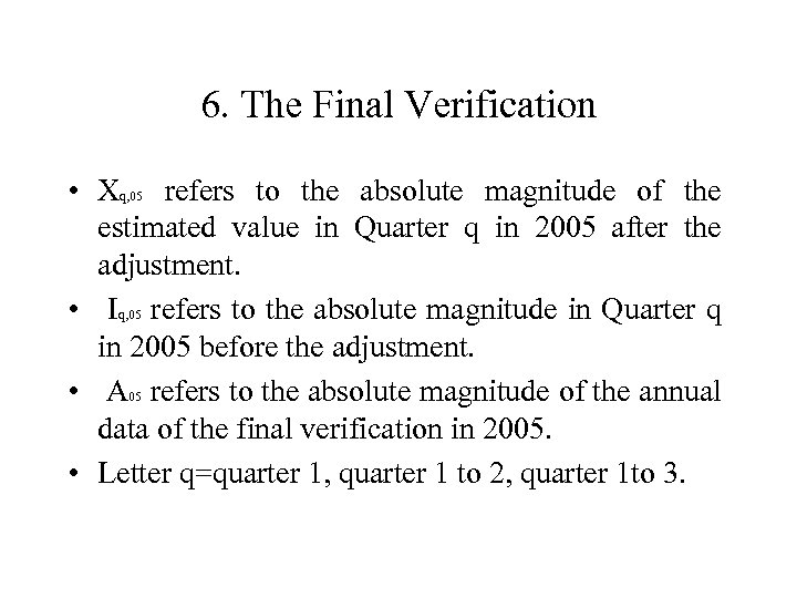 6. The Final Verification • Xq, 05 refers to the absolute magnitude of the