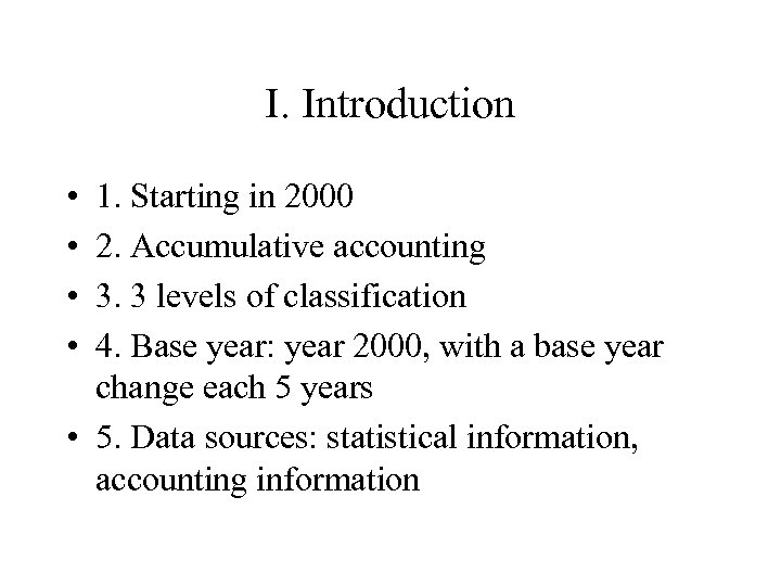 I. Introduction • • 1. Starting in 2000 2. Accumulative accounting 3. 3 levels