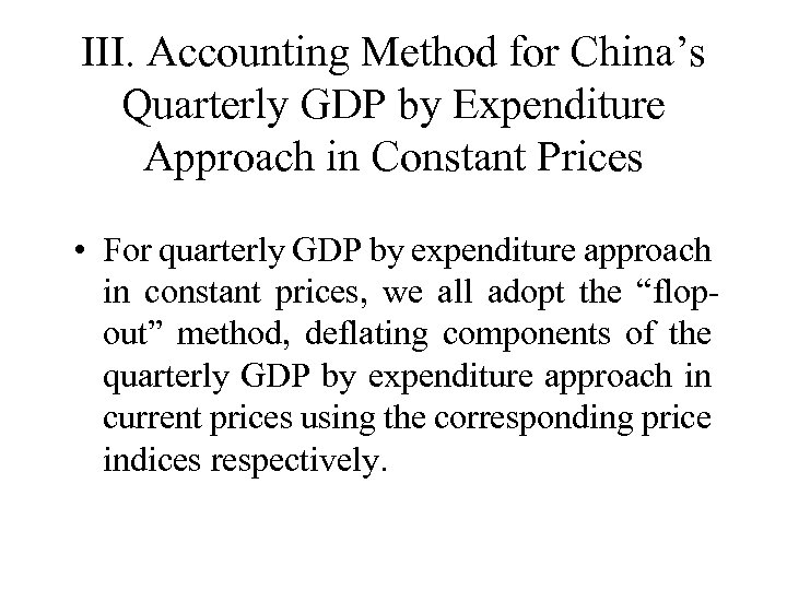 III. Accounting Method for China's Quarterly GDP by Expenditure Approach in Constant Prices •