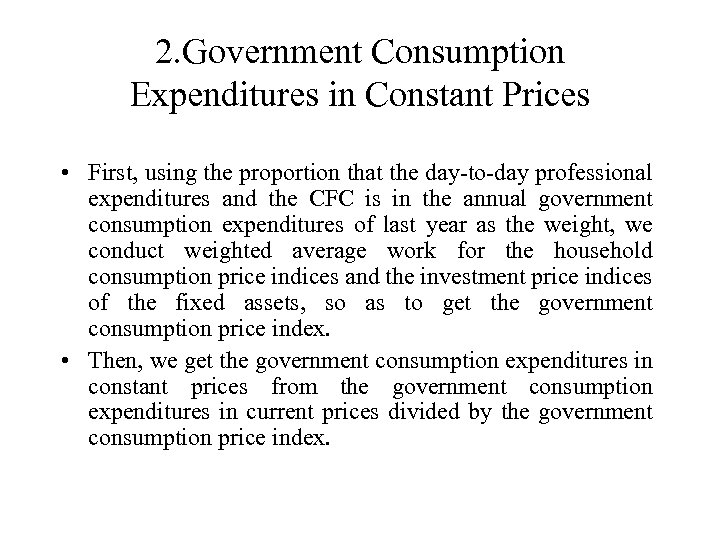2. Government Consumption Expenditures in Constant Prices • First, using the proportion that the