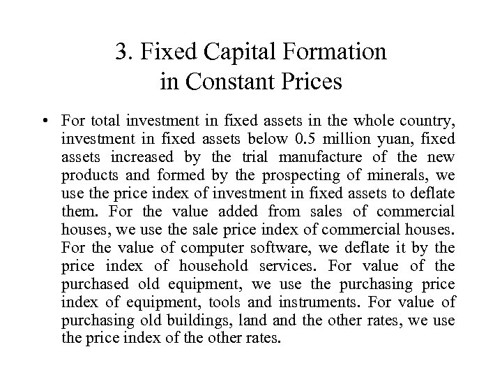 3. Fixed Capital Formation in Constant Prices • For total investment in fixed assets