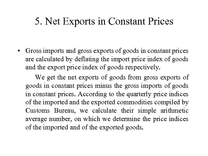 5. Net Exports in Constant Prices • Gross imports and gross exports of goods