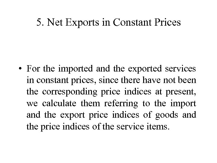 5. Net Exports in Constant Prices • For the imported and the exported services