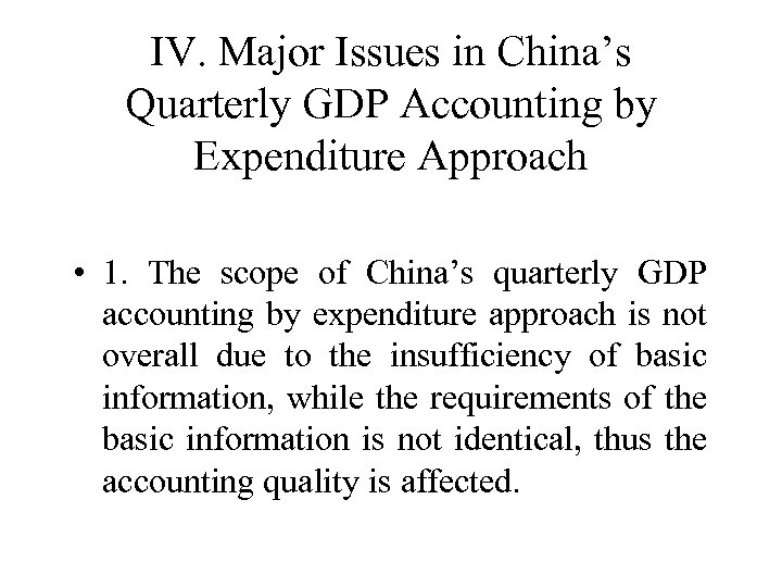 IV. Major Issues in China's Quarterly GDP Accounting by Expenditure Approach • 1. The