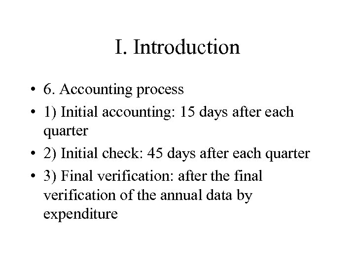 I. Introduction • 6. Accounting process • 1) Initial accounting: 15 days after each