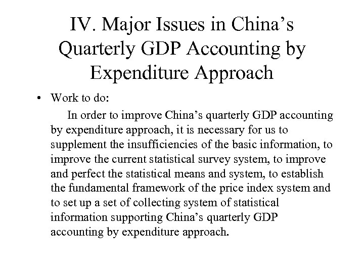 IV. Major Issues in China's Quarterly GDP Accounting by Expenditure Approach • Work to