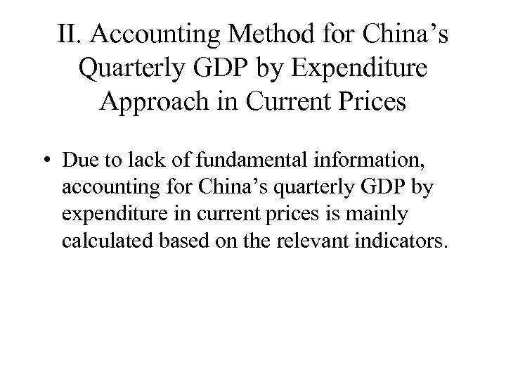 II. Accounting Method for China's Quarterly GDP by Expenditure Approach in Current Prices •
