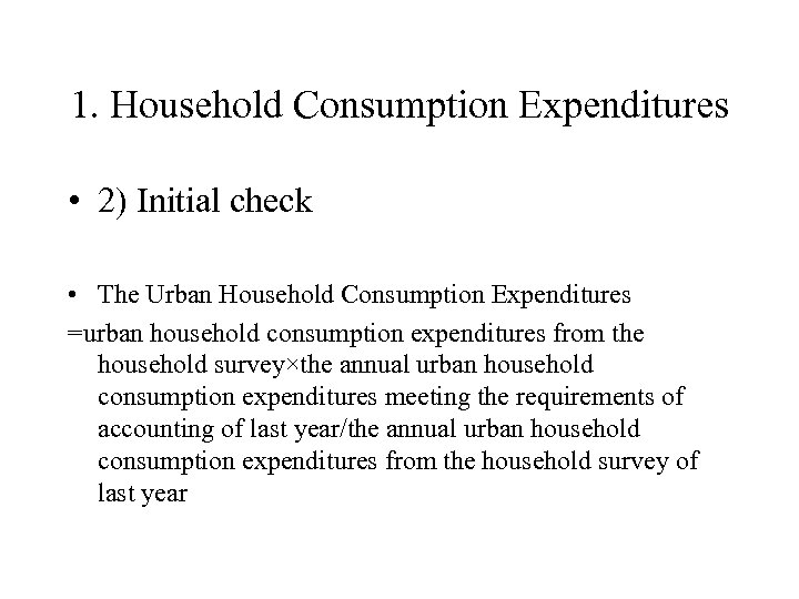 1. Household Consumption Expenditures • 2) Initial check • The Urban Household Consumption Expenditures
