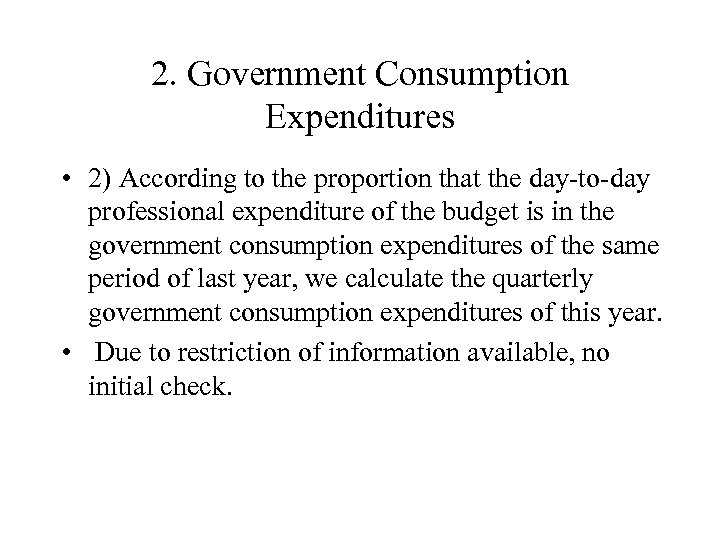 2. Government Consumption Expenditures • 2) According to the proportion that the day-to-day professional