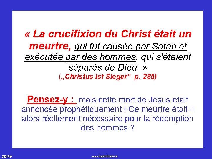 « La crucifixion du Christ était un meurtre, qui fut causée par Satan