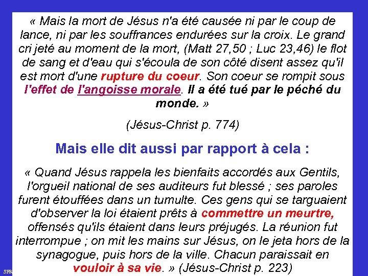 « Mais la mort de Jésus n'a été causée ni par le coup