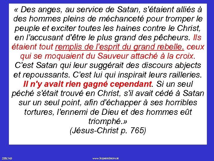« Des anges, au service de Satan, s'étaient alliés à des hommes pleins