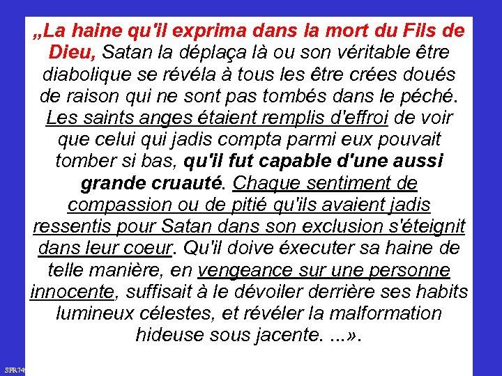 """SFR 749 """"La haine qu'il exprima dans la mort du Fils de Dieu, Satan"""