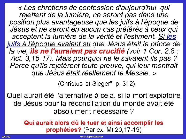« Les chrétiens de confession d'aujourd'hui qui rejettent de la lumière, ne seront