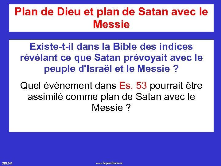 Plan de Dieu et plan de Satan avec le Messie Existe-t-il dans la Bible