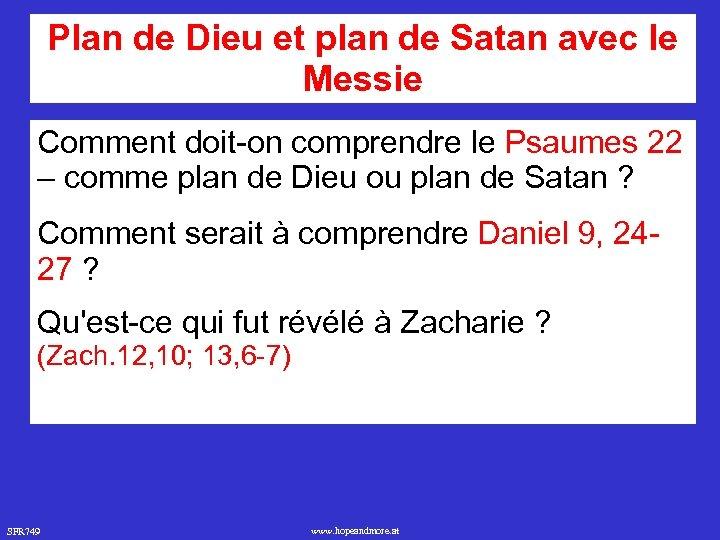 Plan de Dieu et plan de Satan avec le Messie Comment doit-on comprendre le