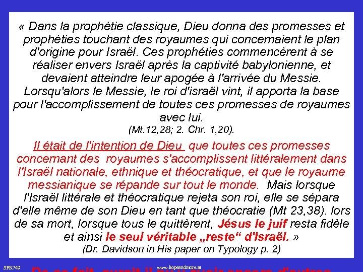 « Dans la prophétie classique, Dieu donna des promesses et prophéties touchant des