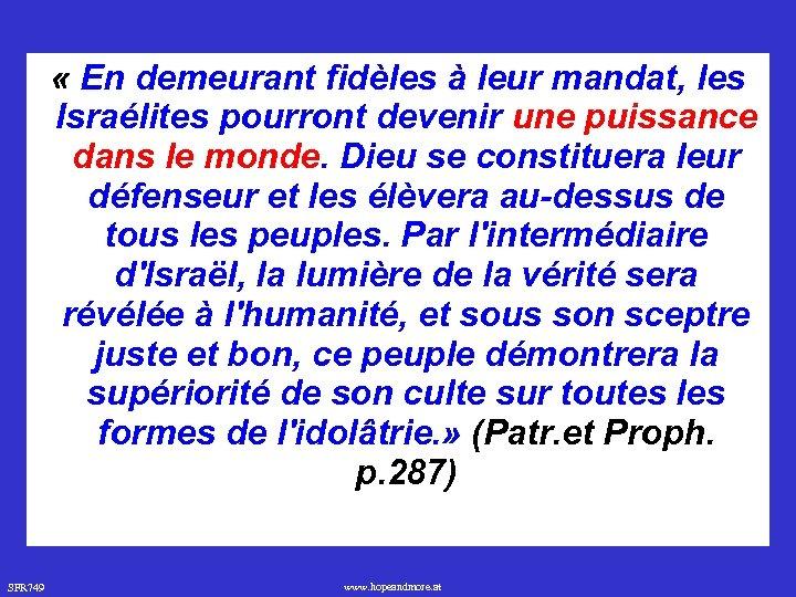 « En demeurant fidèles à leur mandat, les Israélites pourront devenir une puissance