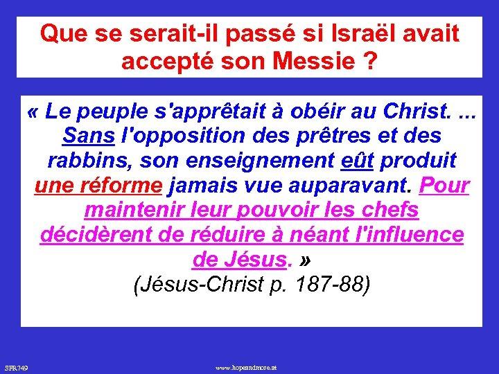 Que se serait-il passé si Israël avait accepté son Messie ? « Le peuple