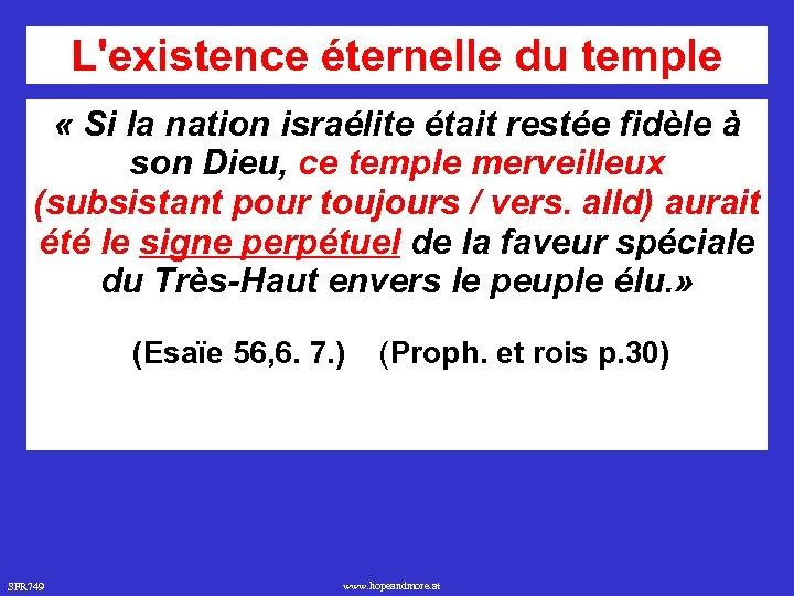 L'existence éternelle du temple « Si la nation israélite était restée fidèle à son