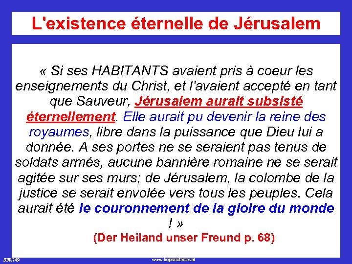L'existence éternelle de Jérusalem « Si ses HABITANTS avaient pris à coeur les enseignements