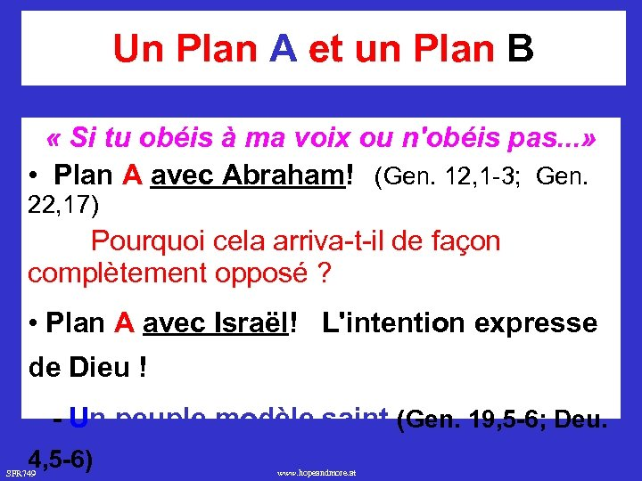 Un Plan A et un Plan B « Si tu obéis à ma voix