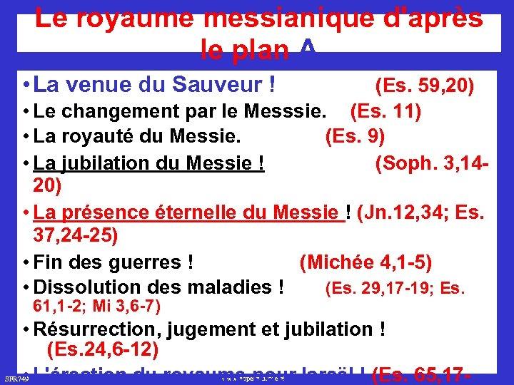 Le royaume messianique d'après le plan A • La venue du Sauveur ! (Es.