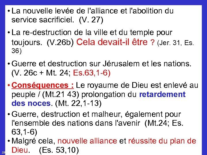 • La nouvelle levée de l'alliance et l'abolition du service sacrificiel. (V. 27)