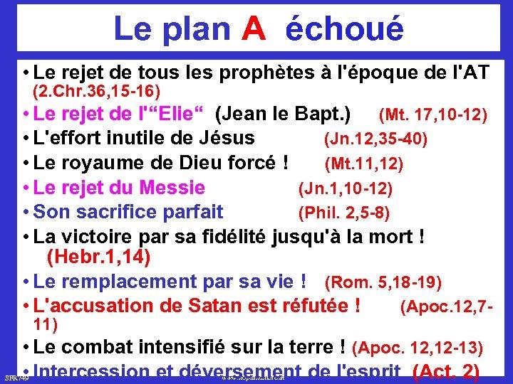 Le plan A échoué • Le rejet de tous les prophètes à l'époque de