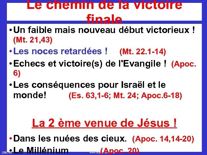 Le chemin de la victoire finale • Un faible mais nouveau début victorieux !