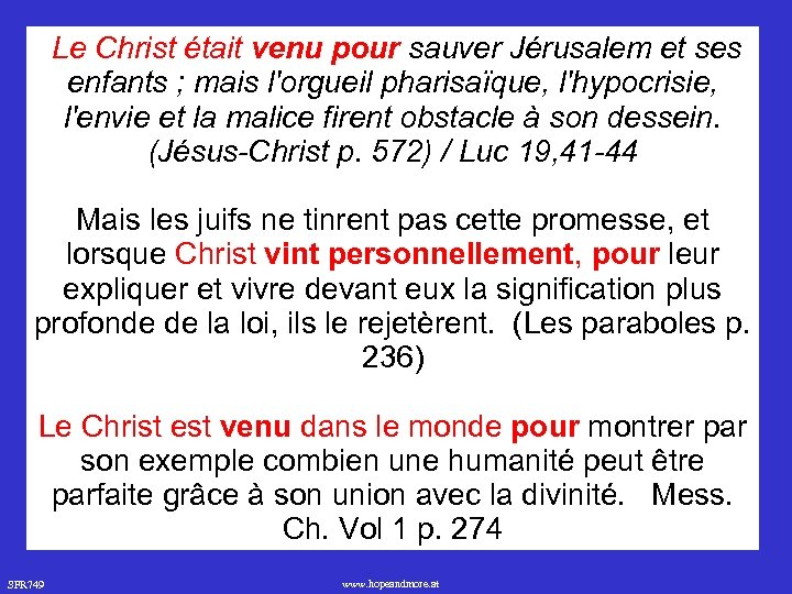 Le Christ était venu pour sauver Jérusalem et ses enfants ; mais l'orgueil