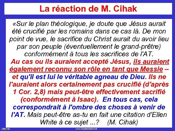 La réaction de M. Cihak «Sur le plan théologique, je doute que Jésus aurait