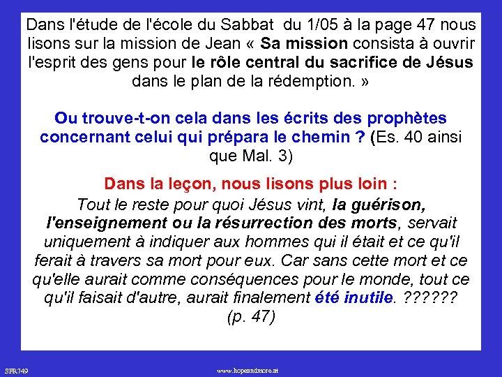 Dans l'étude de l'école du Sabbat du 1/05 à la page 47 nous lisons