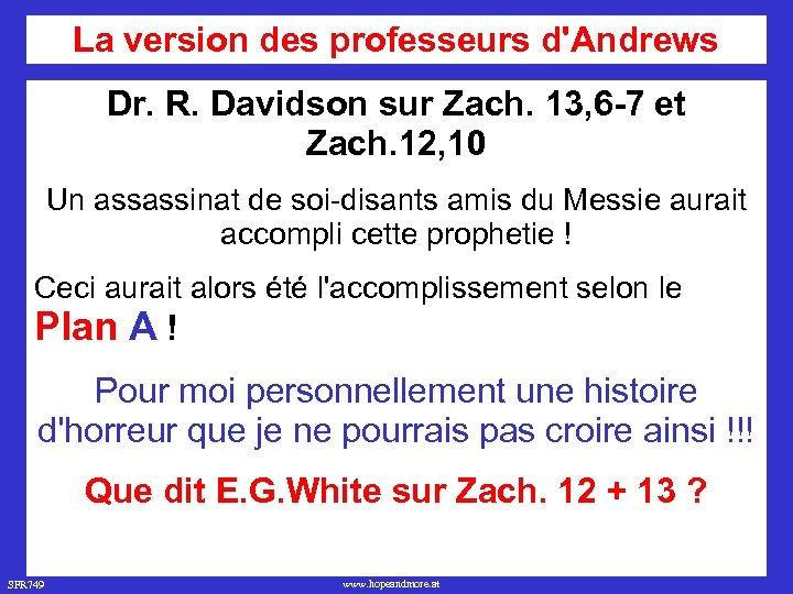 La version des professeurs d'Andrews Dr. R. Davidson sur Zach. 13, 6 -7 et