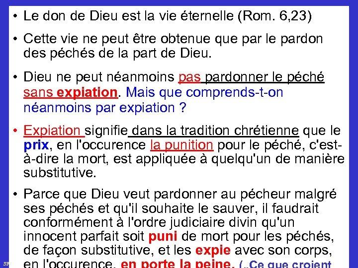 • Le don de Dieu est la vie éternelle (Rom. 6, 23) •