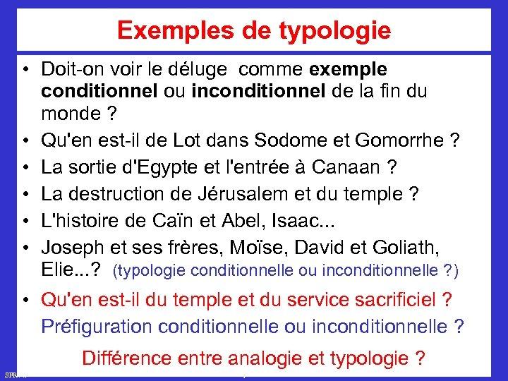 Exemples de typologie • Doit-on voir le déluge comme exemple conditionnel ou inconditionnel de