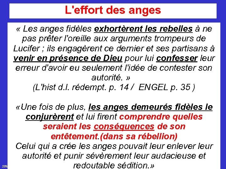 L'effort des anges « Les anges fidèles exhortèrent les rebelles à ne pas prêter