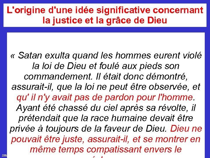 L'origine d'une idée significative concernant la justice et la grâce de Dieu « Satan