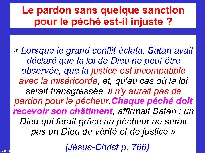 Le pardon sans quelque sanction pour le péché est-il injuste ? « Lorsque le
