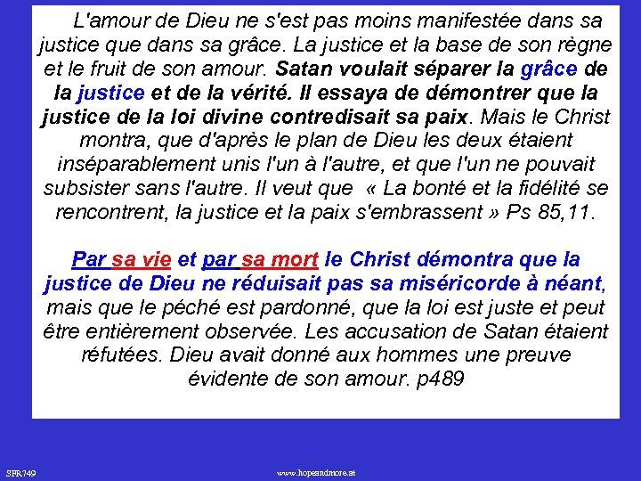 L'amour de Dieu ne s'est pas moins manifestée dans sa justice que dans
