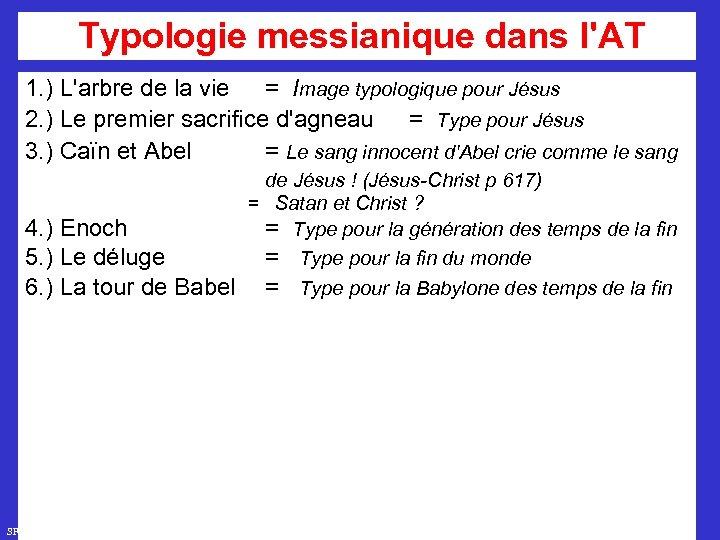 Typologie messianique dans l'AT 1. ) L'arbre de la vie = Image typologique